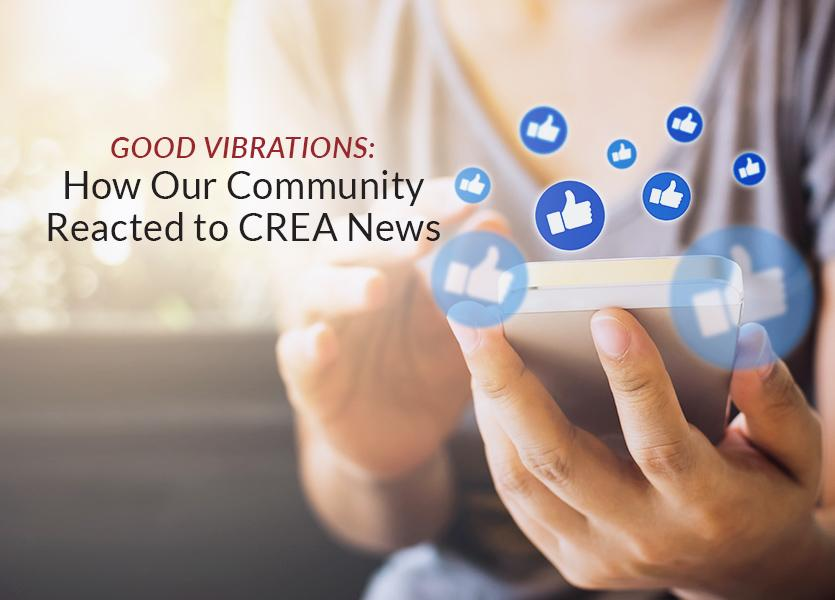 Good Vibrations How Our Community Reacted to CREA News