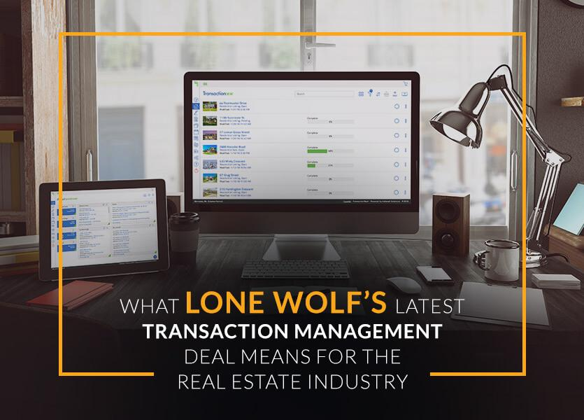 What Lone Wolf's Latest Transaction Management Deal Means for the Real Estate Industry
